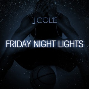 j cole friday night lights