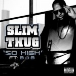 slim thug so high new 150x150