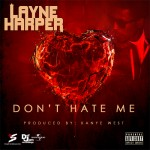 Layne Harper Dont Hate Me 150x150