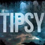 Joe Budden – 'Tipsy' (Feat. Emmany & Jay Towsend)