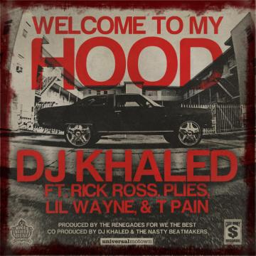 welcome to my hood khaled