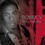 Bobby V – 'Rock Wit' Cha'