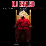 DJ Khaled – <i>We The Best Forever</i> (Album Cover & Track List)
