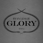 Ryan Leslie To Release First Single 'Glory' On April 19th