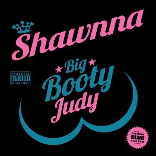 shawnna big booty judy
