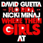 David Guetta – 'Where Them Girls At' (Feat. Flo Rida & Nicki Minaj) (Final / Mastered)
