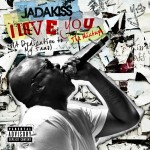 Jadakiss – 'I Love You' (Mixtape Artwork & Track List)