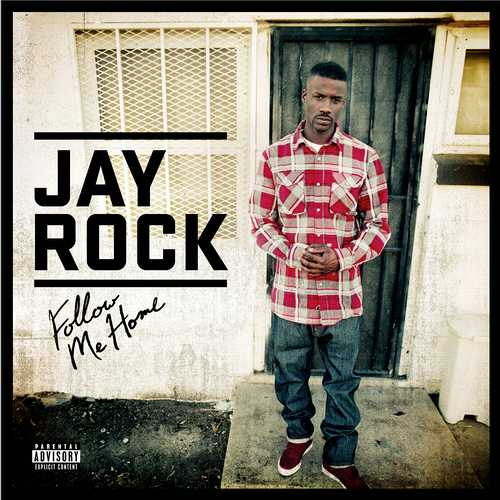 jay rock follow me home