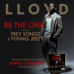 Lloyd – 'Be The One' (Feat. Trey Songz & Young Jeezy) (Full / CDQ)