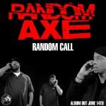 Random Axe – 'Random Call'