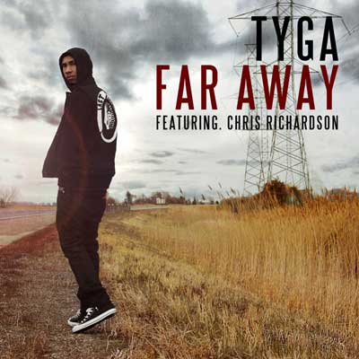 Tyga – 'Far Away' (Feat. Chris Richardson)