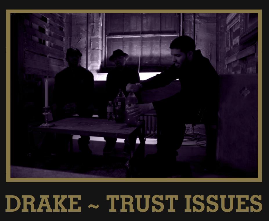 drake trust issues