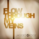 jagged edge flow through my veins 150x150