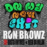 ron browz on my new shit 150x150