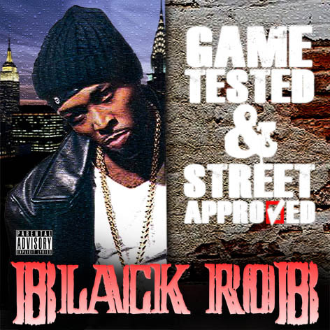Game Tested Streets Approved - Black Rob | Songs, Reviews ...