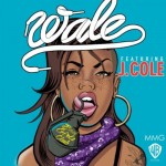 Wale – 'Bad Girls Club' (Feat. J. Cole) (Artwork x Snippet)