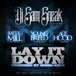 DJ Sam Sneak Lay It Down feat Meek Mill Young Breed Ace Hood 150x150