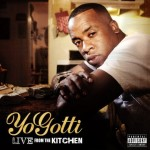 Yo Gotti – <i>Live From The Kitchen</i> (Album Cover & Track List)