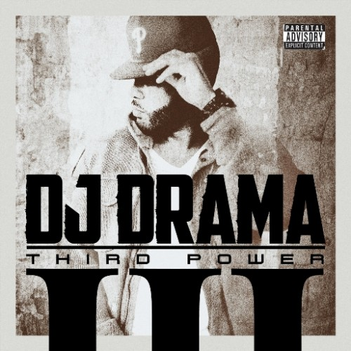 DJ Drama Third Power Album Cover 500x500