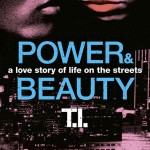 T.I. 'Power & Beauty' (Book Cover)
