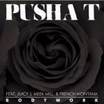Pusha T ft Juicy J Meek Mill French Montana Body Work 150x150