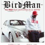 Y U Mad Birdman featuring Nicki Minaj and Lil Wayne 150x150