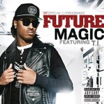 Future – 'Magic (Remix)' (Feat. T.I.) (Final / Mastered)