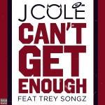 J. Cole – 'Can't Get Enough' (Feat. Trey Songz) (Final / Mastered)