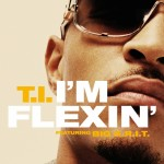 T.I. – 'I'm Flexin' (Feat. Big K.R.I.T.)
