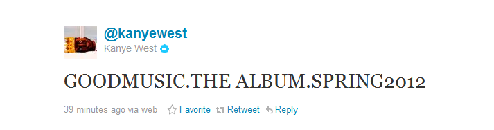 Kanye West - G.O.O.D. Music Album Tweet