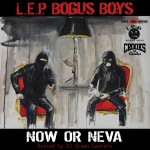 L.E.P Bogus Boys Now Or Neva 150x150