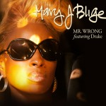 Mary J. Blige – 'Mr. Wrong' (Feat. Drake)