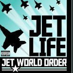 Jet Life – <i>Jet World Order</i> (Album Cover & Track List)