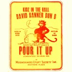 Kidz In The Hall – 'Pour It Up' (Feat. Bun B & David Banner)