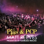 Matt Reeves – 'Pills & PCP'