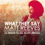 Matt Reeves – 'What They Say'