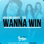 Rich Kid Shawty – 'Wanna Win' (Feat. T.I.)