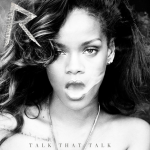 Rihanna – <i>Talk That Talk</i> (Album Cover & Track List)