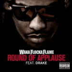 Waka Flocka Flame – 'Round Of Applause' (Feat. Drake) (Final / Mastered)