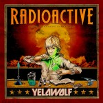 Yelawolf – <i>Radioactive</i> (Album Cover)