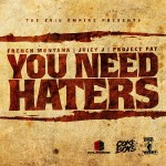 French Montana, Juicy J & Project Pat – 'You Need Haters'