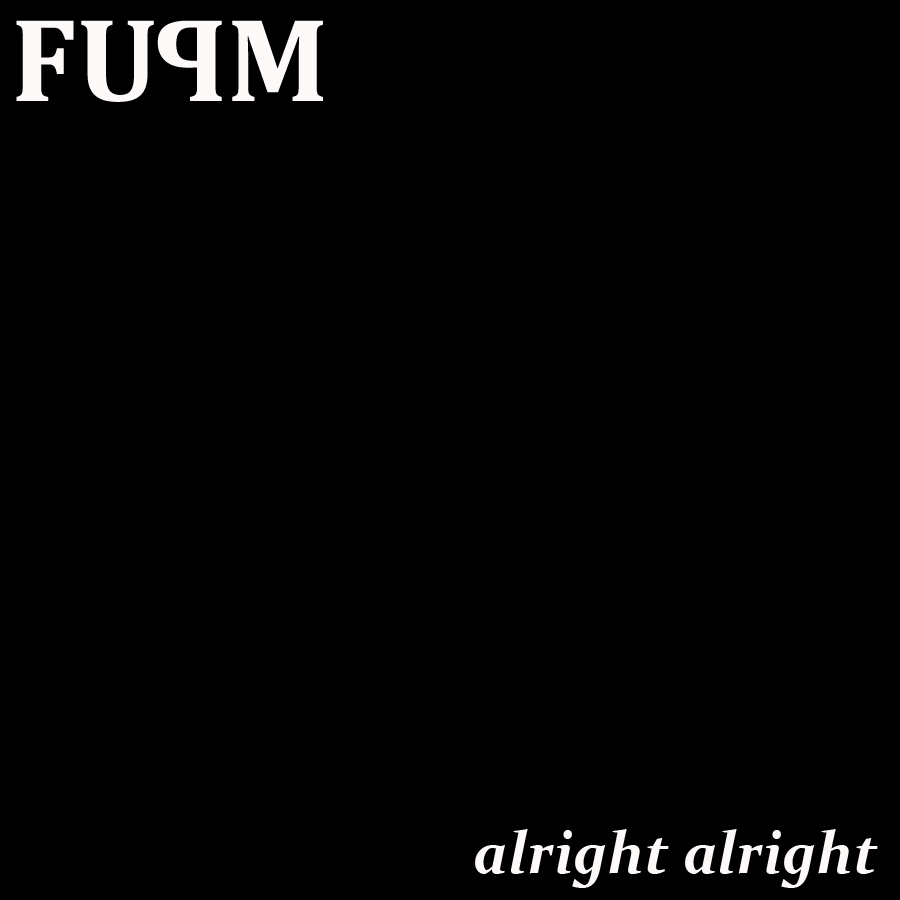 Bobby Creekwater & Stat Quo Present: FUPM – 'Alright ...
