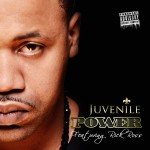 Juvenile – 'Power' (Feat. Rick Ross)