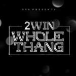 2win – 'Whole Thang (Remix)' (Feat. Young Jeezy & 2 Chainz)