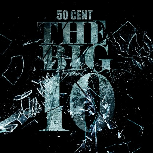 50 cent the big 10 new 500x500