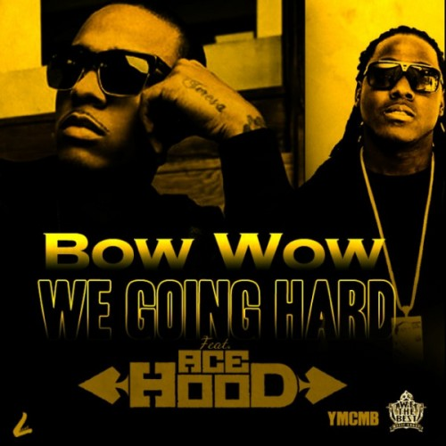 bow wow we going hard 500x500