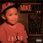 Mixtape: Mike Will – 'Est In 1989 (Last Of A Dying Breed)'