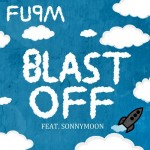 FUPM (Stat Quo & Bobby Creekwater) – 'Blast Off' (Feat. Sonny Moon)