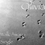 Olivia – 'Walk Away'