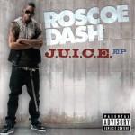 Roscoe Dash – <i>J.U.I.C.E.</i> EP (Artwork & Track List)